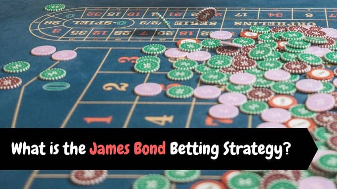 What is the James Bond Betting Strategy?