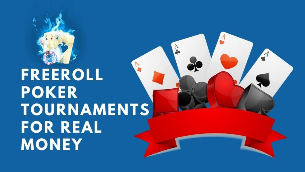 What are the freeroll poker tournaments online for real money?